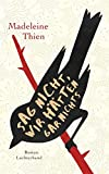 Sag nicht, wir hätten gar nichts: Roman von Madeleine Thien