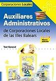 Auxiliares Administrativos De Corporaciones Locales. Illes Balears. Test General