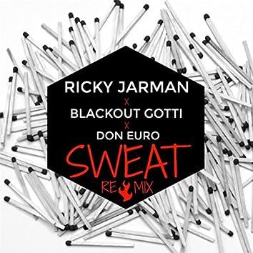Sweat (Remix) [feat. Ricky Jarman & Don Euro]