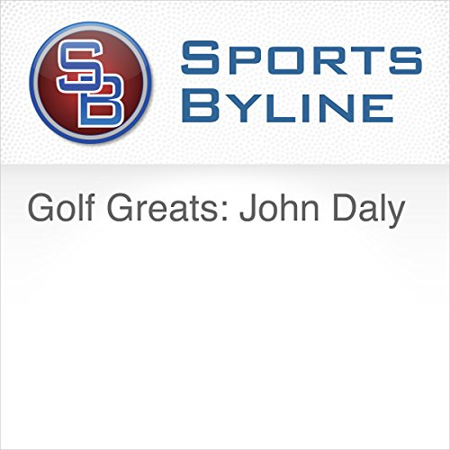Golf Greats: John Daly audiobook cover art