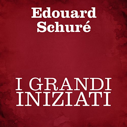 I grandi iniziati                   By:                                                                                                                                 Edouard Schuré                               Narrated by:                                                                                                                                 Silvia Cecchini                      Length: 16 hrs and 3 mins     Not rated yet     Overall 0.0