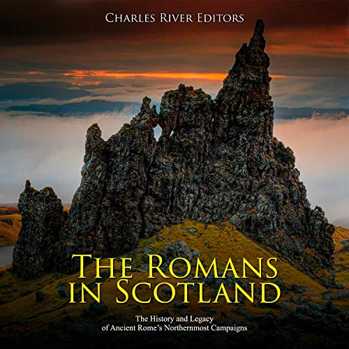 The Romans in Scotland Audiobook By Charles River Editors cover art
