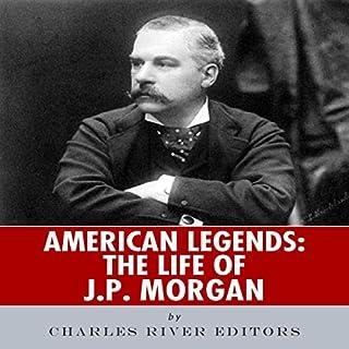 American Legends: The Life of J. P. Morgan cover art