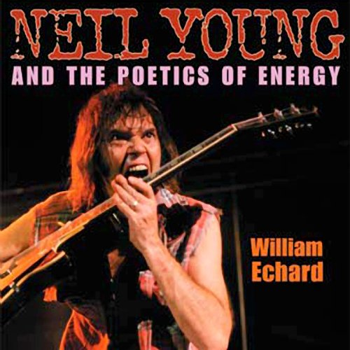 Neil Young and the Poetics of Energy cover art