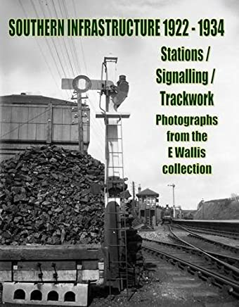 Southern Infrastructure 1922 - 1934: Stations / Signalling / Trackwork by Kevin Robertson(2013-11-23)