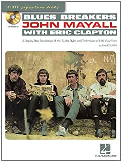 Blues Breakers with John Mayall & Eric Clapton: A Step-By-Step Breakdown of the Guitar Styles and Techniques of Eric Clapton