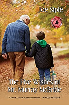 The Five Wishes of Mr. Murray McBride by [Joe Siple]
