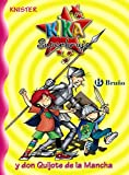 Kika Superbruja y don Quijote de la Mancha: 12 (Castellano - A PARTIR DE 8 AÑOS - PERSONAJES - Kika ...