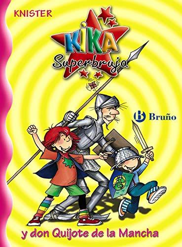 Kika Superbruja y don Quijote de la Mancha: 12 (Castellano - A Partir De 8 Años - Personajes - Kika Superbruja)