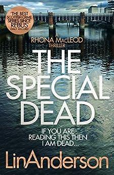 The Special Dead: A Rhonda MacLeod Novel 10 (Rhona Macleod) by [Lin Anderson]