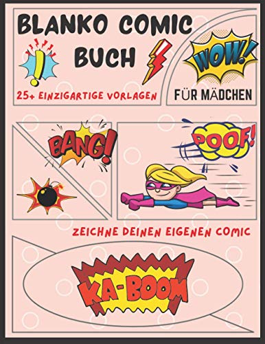 Blanko Comic Buch Für Mädchen: Zeichne Und Erstelle Deine Eigene Comic-Geschichte Über 25 Einzigartige Vorlagen | Leere Comics Für Kinder