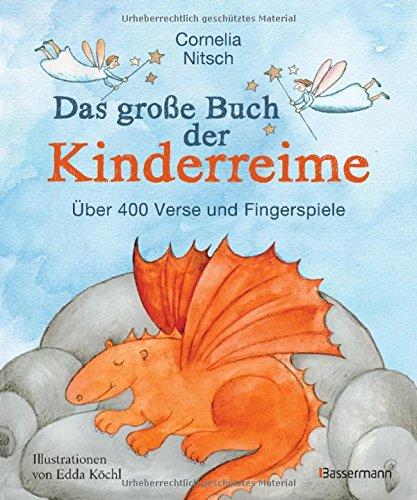 Das große Buch der Kinderreime: Über 400 Verse und Fingerspiele