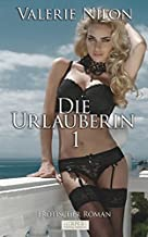 Die Urlauberin 1  - Erotischer Roman