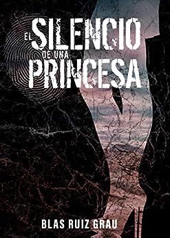 El silencio de una princesa de [Blas Ruiz Grau]