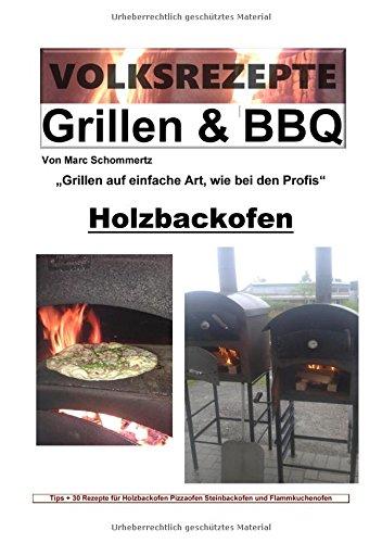 Volksrezepte Grillen & BBQ / Volksrezepte Grillen & BBQ - Holzbackofen 1 - 30 Rezepte für den Holzbackofen