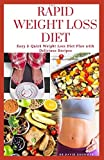 THE RAPID WEIGHT LOSS DIET: The Ultimate Diet For Rapid Weight Loss And Fat Burning Include Step by Step Guide For Beginners