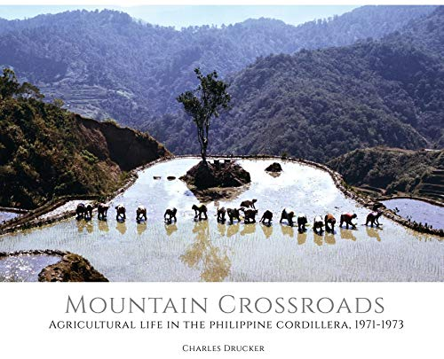 Mountain Crossroads: Agricultural Life in the Philippine Cordillera, 1971-73