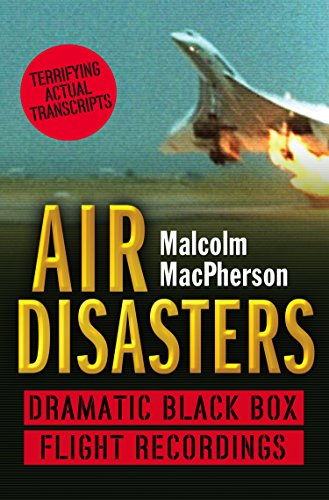 Air Disasters: Dramatic black box flight recordings (English Edition)