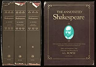 The Annotated Shakespeare (Three Volumes in One): The Comedies, The Histories, Sonnets and Other Poems, The Tragedies and Romances