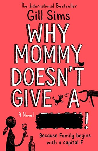 Why Mommy Doesn't Give a ****