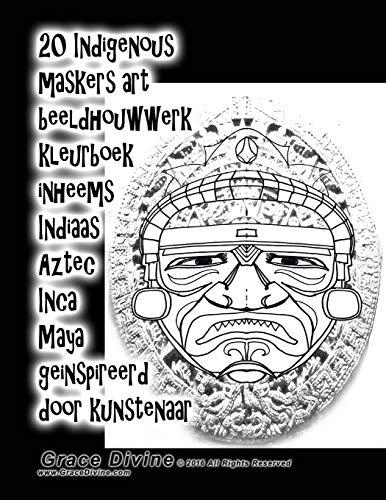 20 Indigenous maskers art beeldhouwwerk kleurboek inheems Indiaas Aztec Inca Maya geinspireerd door kunstenaar Grace Divine