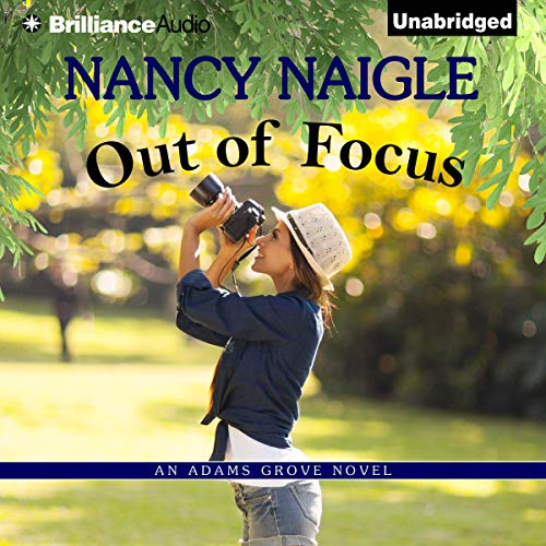 Out of Focus Audiobook By Nancy Naigle cover art