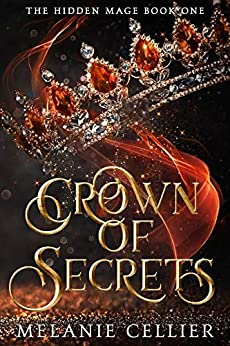 Crown of Secrets (The Hidden Mage Book 1) by [Melanie Cellier]