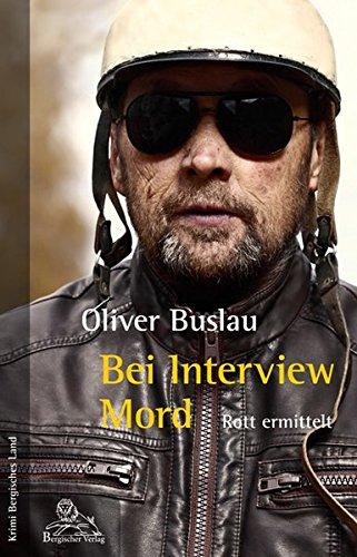Bei Interview Mord: Rott ermittelt (Krimi Bergisches Land)
