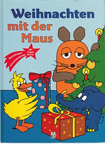 Weihnachten mit der Maus. Mit Bastelbogen und Adventskalender