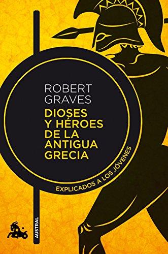 Dioses y héroes de la antigua Grecia: explicado a los jóvenes: Explicados a los jóvenes (Contemporánea)