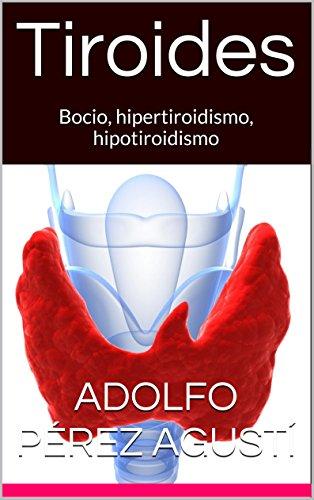 Tiroides: Bocio, hipertiroidismo, hipotiroidismo (Tratamiento natural nº 23)