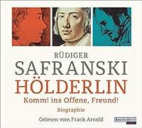 Hoelderlin: Komm! ins Offene, Freund! Biographie