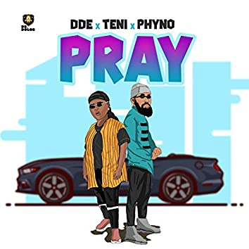 Pray (feat. Teni & Phyno)