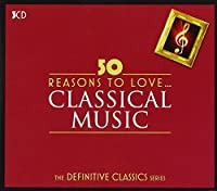 50 Reasons To Love...Classical Music