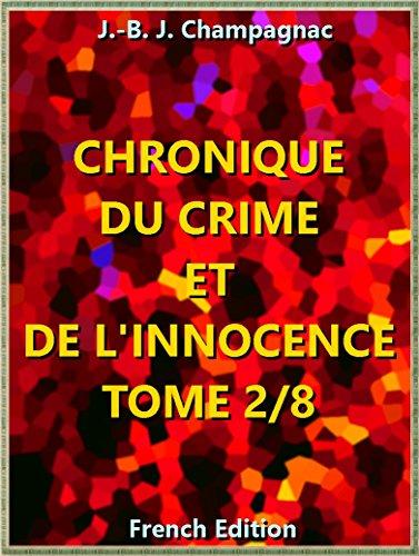 Chronique du crime et de l'innocence, tome 2/8 : Recueil des événements les plus tragiques (of 8) (Chronique du crime et de l'innocence, tome Series t. 2)