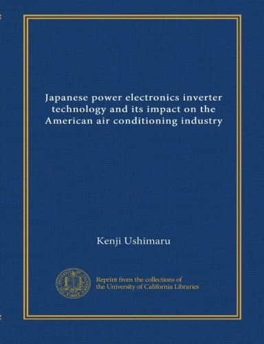 Japanese power electronics inverter technology and its impact on the American air conditioning industry