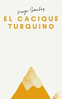 El Cacique Turquino (Spanish Edition)