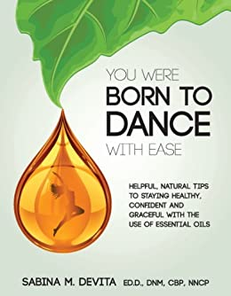 You Were Born To Dance With Ease by [Dr. Sabina DeVita]