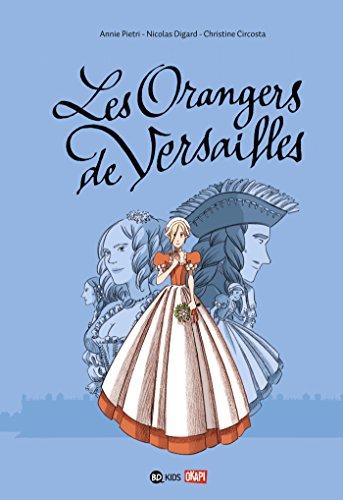 Les orangers de Versailles, Tome 01: Les orangers de Versailles