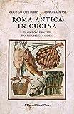 Roma antica in cucina: Tradizioni e ricette tra repubblica e impero