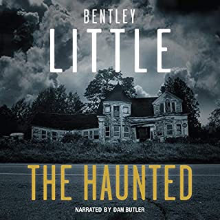 The Haunted                   By:                                                                                                                                 Bentley Little                               Narrated by:                                                                                                                                 Dan Butler                      Length: 11 hrs and 49 mins     907 ratings     Overall 3.9