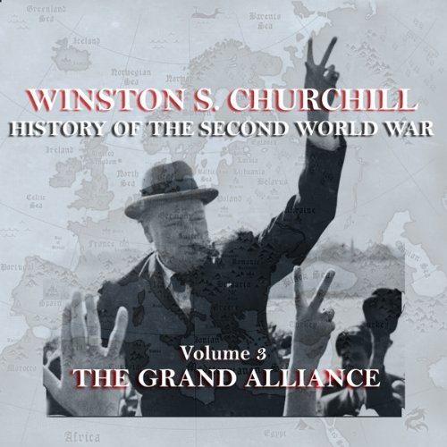 Winston S. Churchill: The History of the Second World War, Volume 3 - The Grand Alliance audiobook cover art