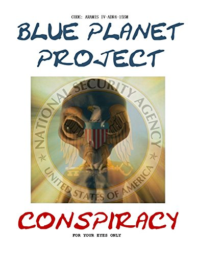 Blue Planet Project Conspiracy: Now the Whole Story of the Blue Planet Project is Revealed! (English Edition)