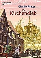 Der Kirchendieb: Ein Abenteuer aus dem Mittelalter