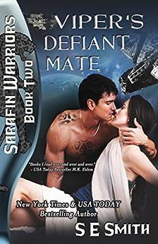 Viper's Defiant Mate: Sarafin Warriors Book 2: Science Fiction Romance by [S.E. Smith]