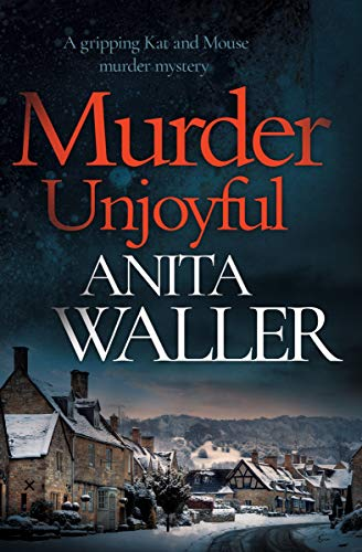 Murder Unjoyful : a gripping Kat and Mouse murder mystery by [Anita Waller]