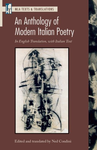 An Anthology of Modern Italian Poetry: In Engilsh Translation, with Italian Text (MLA Texts and Translations)