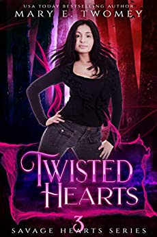 Twisted Hearts: A Dark Fantasy Romance (Savage Hearts Book 3) by [Mary E. Twomey]