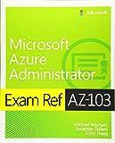 Washam, M: Exam Ref AZ-103 Microsoft Azure Administrator - Michael Washam