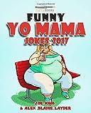 Funny Yo Mama Jokes 2017: Best Yo Mama Joke Book